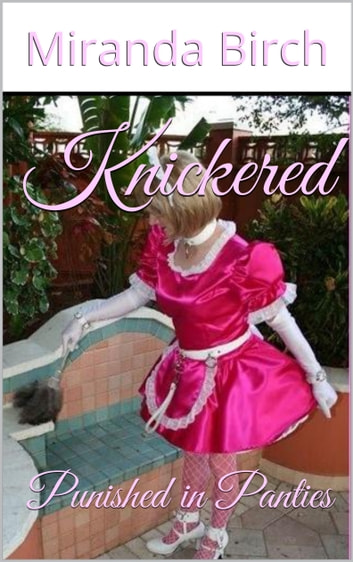 Knickered - Punished in Panties ebook by Miranda Birch