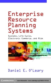 Enterprise Resource Planning Systems ebook by O'Leary, Daniel E.