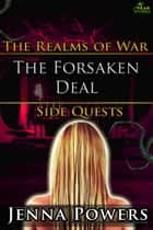 The Forsaken Deal - The Realms of War Side Quests, #6 ebook by Jenna Powers