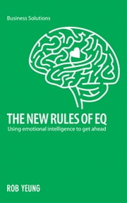 BSS The New Rules of EQ - Using emotional interlligence to get ahead ebook by Rob Yeung