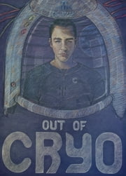 Out of Cryo ebook by John F. Roosevelt