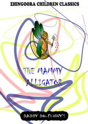 The Mammy Alligator ebook by Ruth Mcenery Stuart
