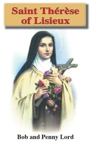 Saint Therese of Lisieux ebook by Bob and Penny Lord