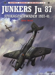 Junkers Ju 87 Stukageschwader 1937–41 ebook by John Weal,Mike Chappell,Mark Styling