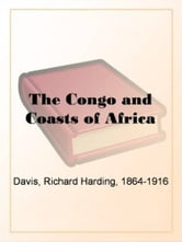 The Congo And Coasts Of Africa ebook by Richard Harding Davis