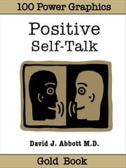Positive Self-Talk Gold Book ebook by David J. Abbott M.D.
