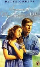 Summer of My German Soldier ebook by Bette Greene