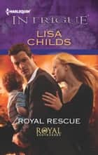 Royal Rescue - A Thrilling FBI Romance ebook by Lisa Childs