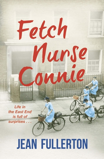 Fetch Nurse Connie eBook by Jean Fullerton