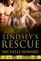 Lindsey's Rescue 電子書 by Michelle Howard