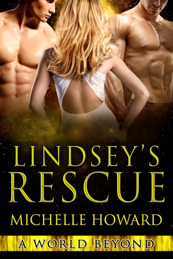 Lindsey's Rescue ebook by Michelle Howard