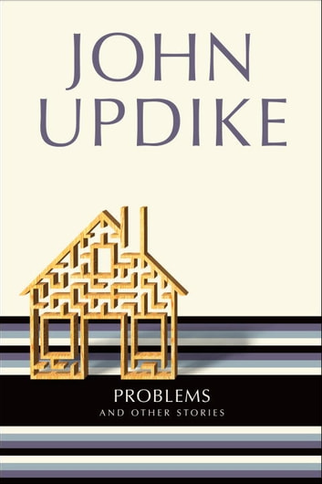 Problems - And Other Stories eBook by John Updike