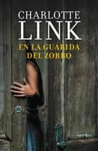 En la guarida del zorro eBook by Charlotte Link