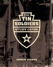 The Tin Soldiers Study Guide ebook by Andrew Schwab