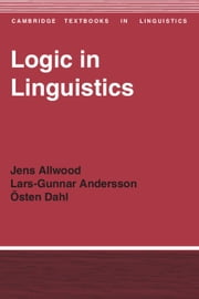 Logic in Linguistics ebook by Jens Allwood,Lars-Gunnar Andersson,Osten Dahl