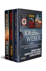 The Scott Dalton and Jackie Sullivan Boxed Set - Primary Target, Dancing Wtih the Dragon and Assured Response ebook by Joe Weber