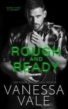 Rough and Ready - More Than A Cowboy, #2 ebook by Vanessa Vale