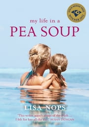 My Life in a Pea Soup ebook by Lisa Nops
