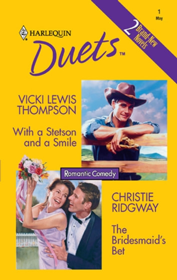 With a Stetson and a Smile & The Bridesmaid's Bet - With a Stetson and a Smile\The Bridesmaid's Bet ebook by Vicki Lewis Thompson,Christie Ridgway