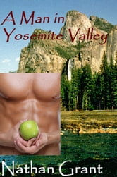 A Man in Yosemite Valley ebook by Nathan Grant