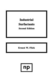 Industrial Surfactants: An Industrial Guide ebook by Flick, Ernest W.