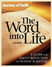 The Word into Life, Year B ebook by A Redemptorist Pastoral Publication