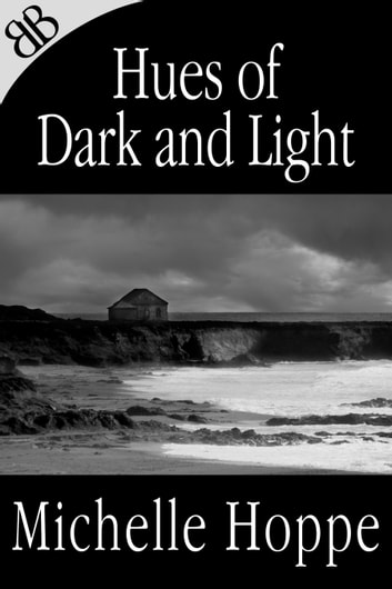 Hues of Dark and Light (Illustrated) ebook by Michelle Hoppe,Valerie Tibbs