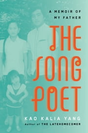 The Song Poet - A Memoir of My Father ebook by Kao Kalia Yang