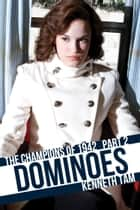 Dominoes - The Champions of 1942 - Part 2 ebook by Kenneth Tam