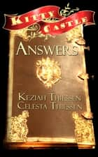 Answers: Kitty Castle Series ebook by Celesta Thiessen, Keziah Thiessen