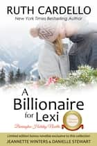 A Billionaire For Lexi ebook by Ruth Cardello,Jeannette Winters,Danielle Stewart