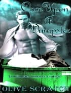 Once Upon A Dumpster: A Dumpster Romance Erotica ebook by Olive Scratch