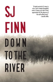 Down To The River ebook by SJ Finn