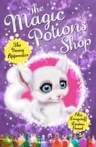 The Magic Potions Shop: The Young Apprentice ebook by Abie Longstaff, Lauren Beard