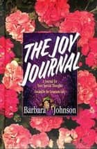 Joy Journal ebook by Barbara Johnson