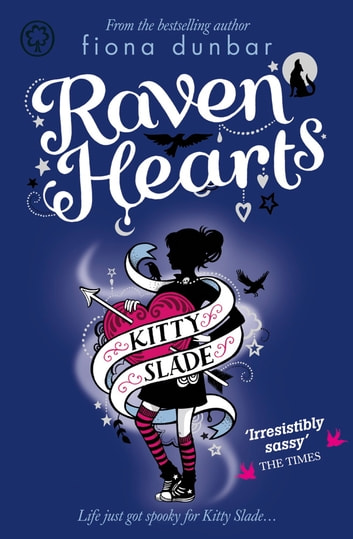 Kitty slade raven hearts ebook by fiona dunbar 9781408314487 kitty slade raven hearts book 4 ebook by fiona dunbar fandeluxe Image collections