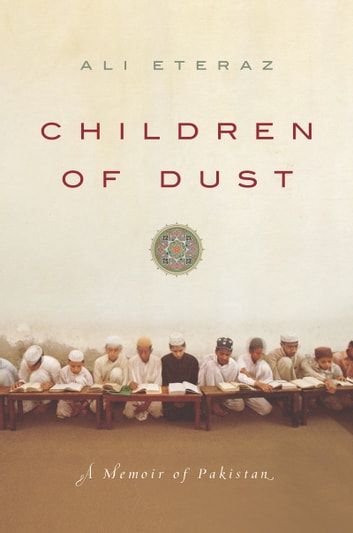 Children of Dust - A Memoir of Pakistan ebook by Ali Eteraz