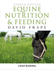Equine Nutrition and Feeding ebook by David Frape