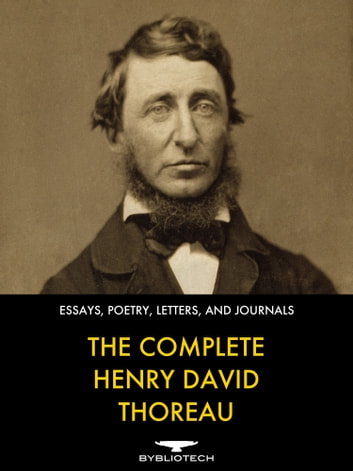 The Complete Henry David Thoreau - Essays, Poems, Letters and Journals 電子書 by Henry David Thoreau