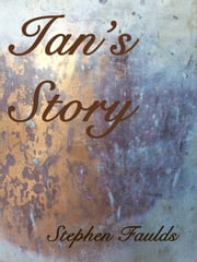 Ian's Story ebook by Stephen Faulds