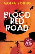 Blood Red Road ebook by Moira Young