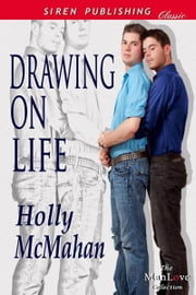 Drawing on Life ebook by Holly McMahan