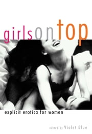 Girls On Top - Explicit Erotica For Women ebook by Violet Blue