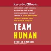 Team Human audiobook by Douglas Rushkoff