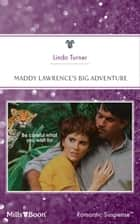 Maddy Lawrence's Big Adventure ebook by Linda Turner