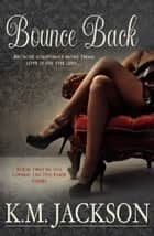 Bounce Back ebook by K.M. Jackson