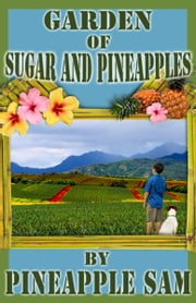 Garden of Sugar and Pineapples ebook by Sam Tabalno