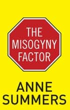 The Misogyny Factor ebook by