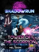 Shadowrun: Tower of the Scorpion ebook by Mel Odom