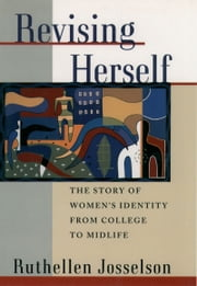 Revising Herself: The Story of Women's Identity from College to Midlife ebook by Ruthellen Josselson